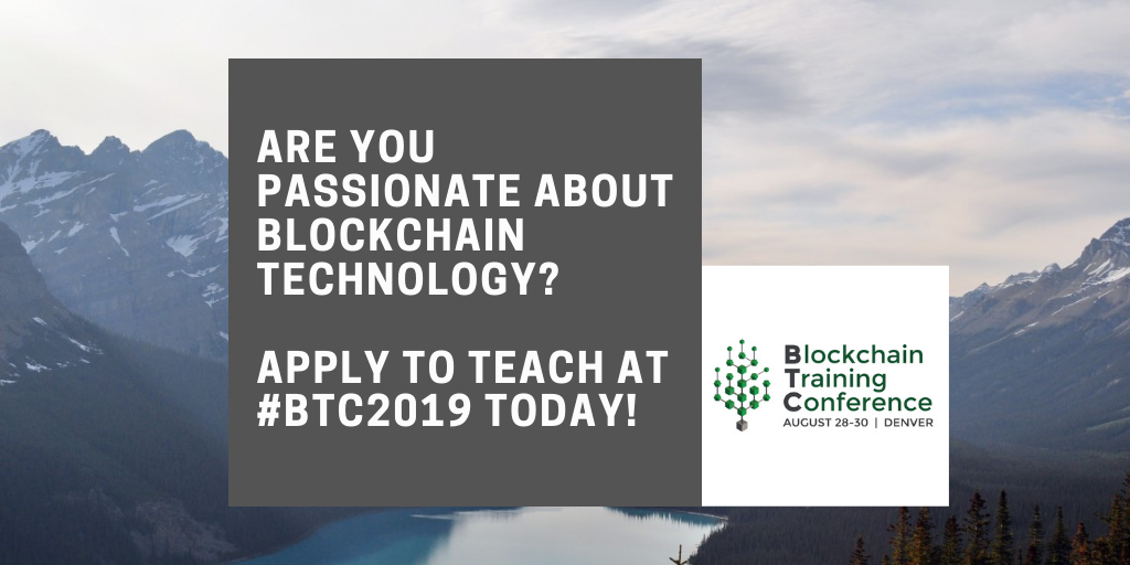 Apply to Teach at Blockchain Training Conference 2019!